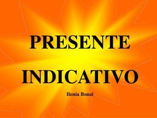 PRESENTE INDICATIVO Ilenia Bonzi