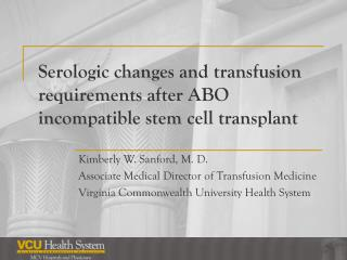 Serologic changes and transfusion requirements after ABO incompatible stem cell transplant