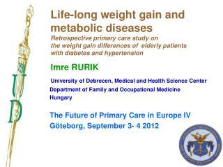 Imre RURIK University of Debrecen ,  Medical and Health Science Center