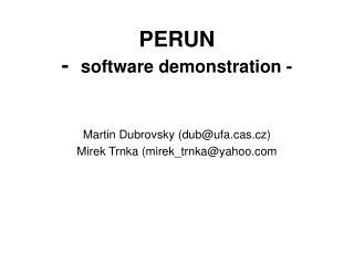 PERUN -   software demonstration -