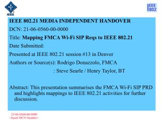 IEEE 802.21 MEDIA INDEPENDENT HANDOVER  DCN:  21-06-0560-00-0000
