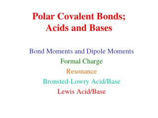 Polar Covalent Bonds; Acids and Bases