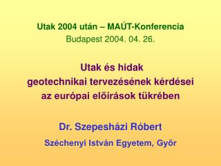 Dr. Szepesházi Róbert Széchenyi István Egyetem, Győr