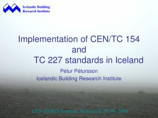 Implementation of CEN/TC 154 and   TC 227 standards in Iceland