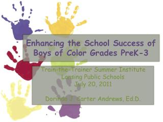 Enhancing the School Success of Boys of Color Grades PreK-3