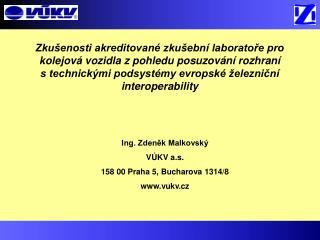 Ing. Zdeněk Malkovský VÚKV a.s. 158 00 Praha 5, Bucharova 1314/8 vukv.cz
