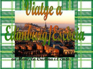 Viatge a  Edimburg/Escòcia