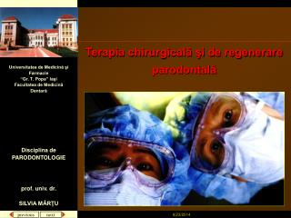 """Universitatea de Medicină şi Farmacie """"Gr. T. Popa"""" Iaşi Facultatea de Medicină Dentară"""