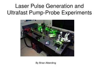 Laser Pulse Generation and Ultrafast Pump-Probe Experiments