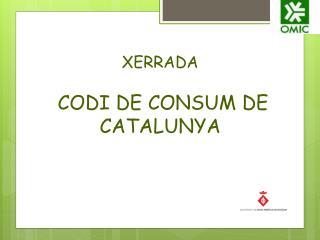 XERRADA  CODI DE CONSUM DE CATALUNYA