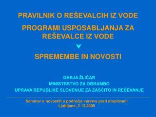 Seminar o novostih s področja varstva pred utopitvami Ljubljana, 2.12.2005