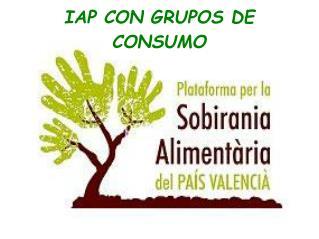 IAP CON GRUPOS DE CONSUMO