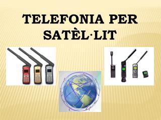 TELEFONIA PER SATÈL·LIT