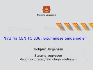 Nytt fra CEN TC 336: Bituminøse bindemidler