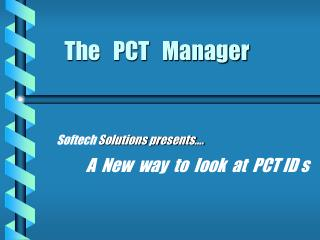 The   PCT   Manager