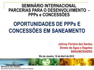 OPORTUNIDADES DE PPPs E CONCESS�ES EM SANEAMENTO