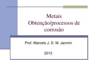 Metais Obtenção/processos de corrosão