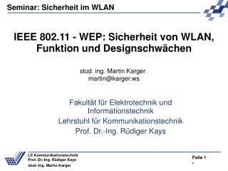 IEEE 802.11 - WEP: Sicherheit von WLAN, Funktion und Designschwächen