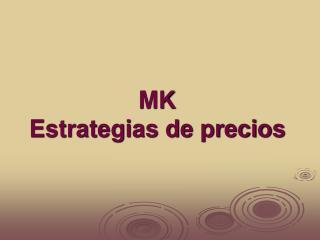MK  Estrategias de precios