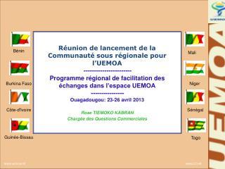 Réunion de lancement de la Communauté sous régionale pour l'UEMOA -----------------------