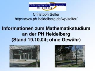 Christoph Selter ph-heidelberg.de/wp/selter/ Informationen zum Mathematikstudium