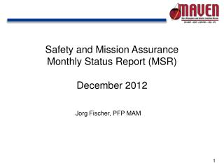 Safety and Mission Assurance  Monthly Status Report (MSR) December 2012