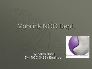 Mobilink NOC Dept.