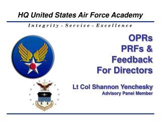 OPRs PRFs  & Feedback For Directors Lt Col Shannon Yenchesky Advisory Panel Member
