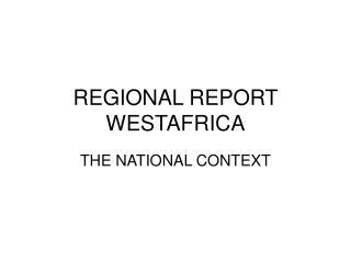 REGIONAL REPORT  WESTAFRICA