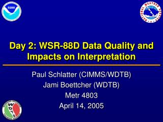 Day 2: WSR-88D Data Quality and Impacts on Interpretation