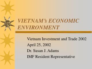 VIETNAM's ECONOMIC ENVIRONMENT