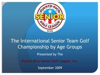The International Senior Team Golf Championship by Age Groups