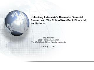 Unlocking Indonesia s Domestic Financial Resources : The Role of Non-Bank Financial Institutions
