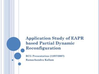 Application Study of EAPR based Partial Dynamic Reconfiguration