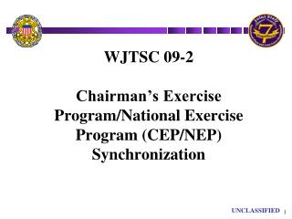WJTSC 09-2 Chairman's Exercise Program/National Exercise Program (CEP/NEP) Synchronization