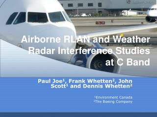 Airborne RLAN and Weather Radar Interference Studies  at C Band