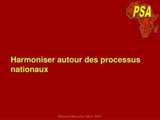 Harmoniser autour des processus nationaux