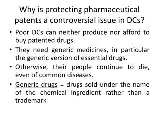Why is protecting pharmaceutical patents  a  controversial issue  in  DCs ?