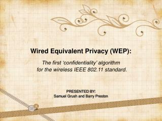 Wired Equivalent Privacy (WEP): The first 'confidentiality' algorithm