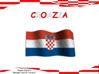C R O A Z I A