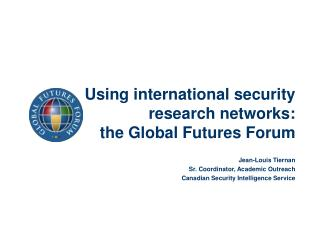 Using international security research networks: the Global Futures Forum