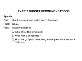 FY 2013 BUDGET RECOMMENDATIONS Agenda Part 1  –  How these recommendations were developed