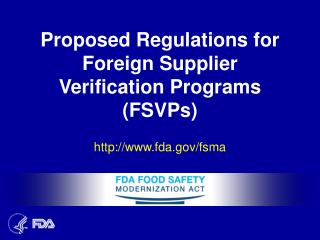 Proposed Regulations for Foreign Supplier Verification Programs (FSVPs)