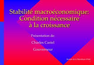 Stabilité macroéconomique : Condition  nécessaire à la  croissance
