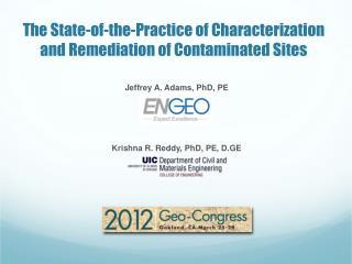 Jeffrey A. Adams, PhD, PE Krishna R. Reddy, PhD, PE, D.GE