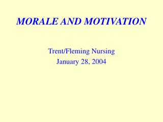 MORALE AND MOTIVATION