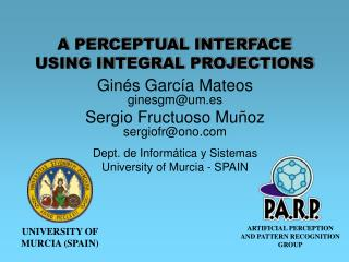 A PERCEPTUAL INTERFACE USING INTEGRAL PROJECTIONS