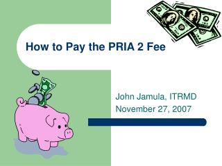 How to Pay the PRIA 2 Fee