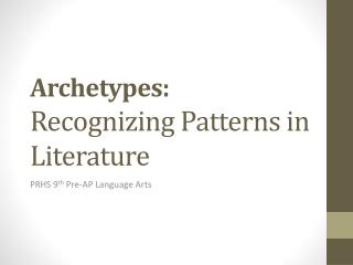 Archetypes: Recognizing Patterns in Literature