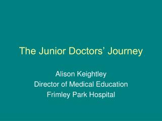 The Junior Doctors' Journey